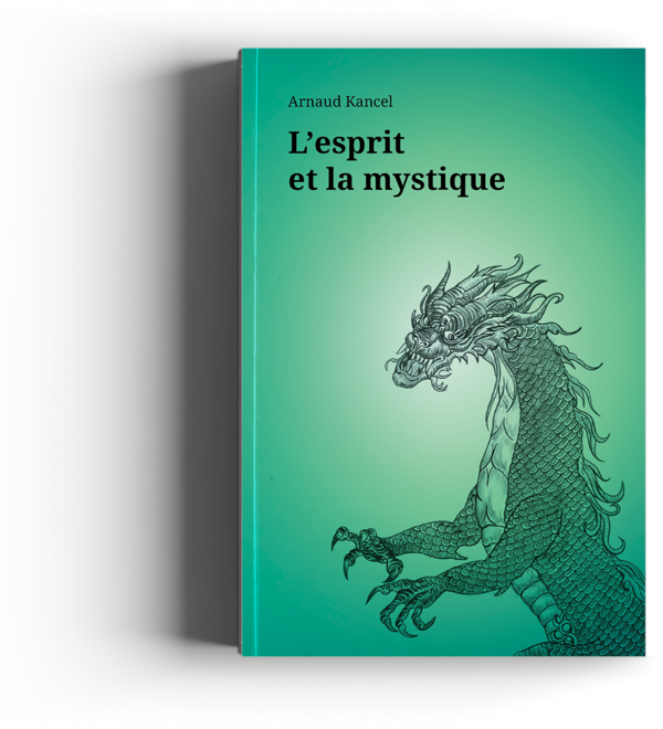 L'esprit et la mystique - Arnaud Kancel